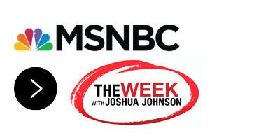 MSNBC The Week with Joshua Johnson